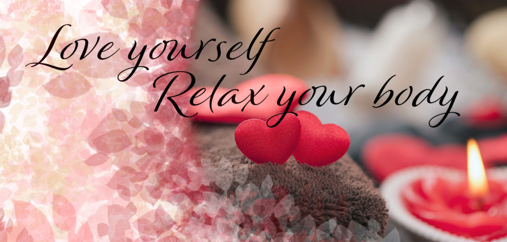 Love yourself - Relax your body